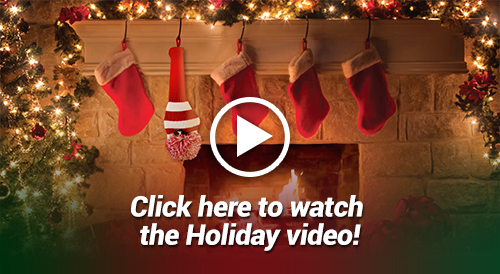 Click here to learn more with our Holiday Video!